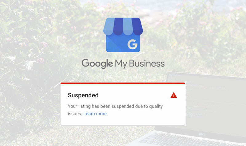 Google My Business Suspensions Signal Action on Fake Accounts